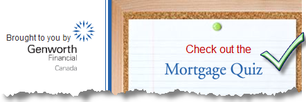 Try out the Mortgage Quiz, brought to you by Genworth Financial
